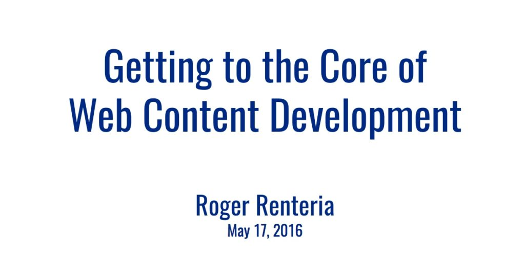 Getting to the Core of Web Content Developmenta